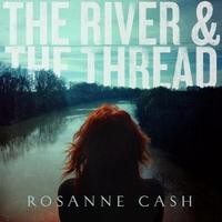 The River & Thread (QR) - Rosanne Cash