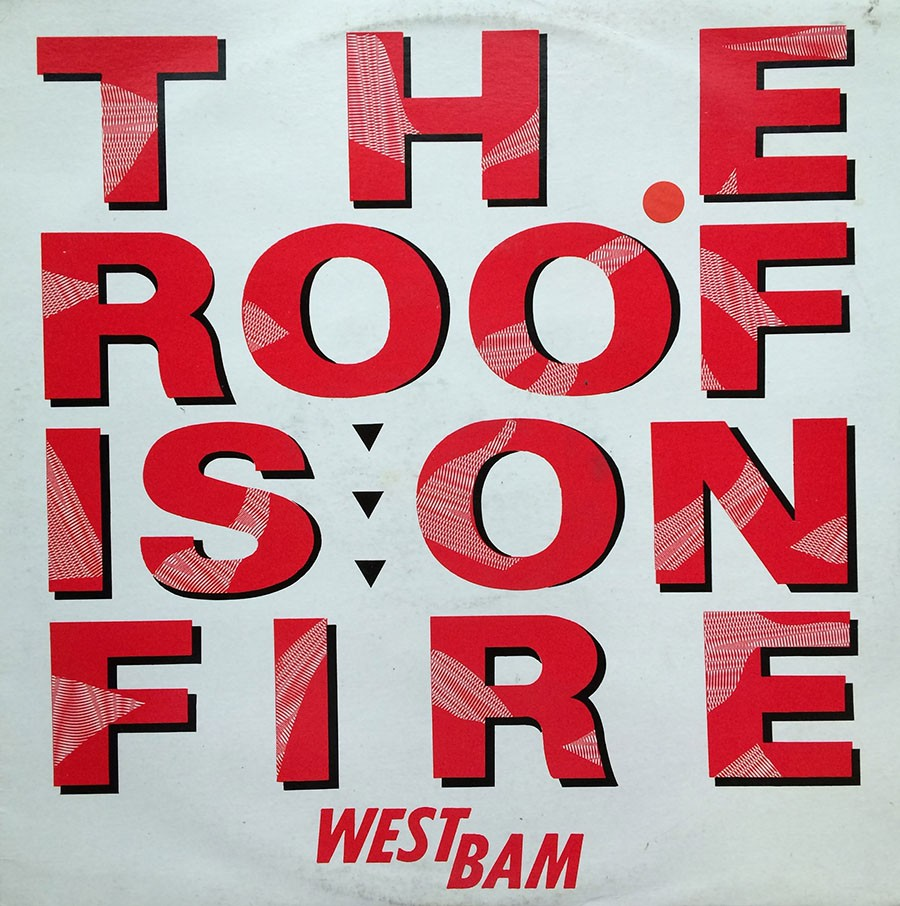 THE ROOF IS ON FIRE - WEST BAM