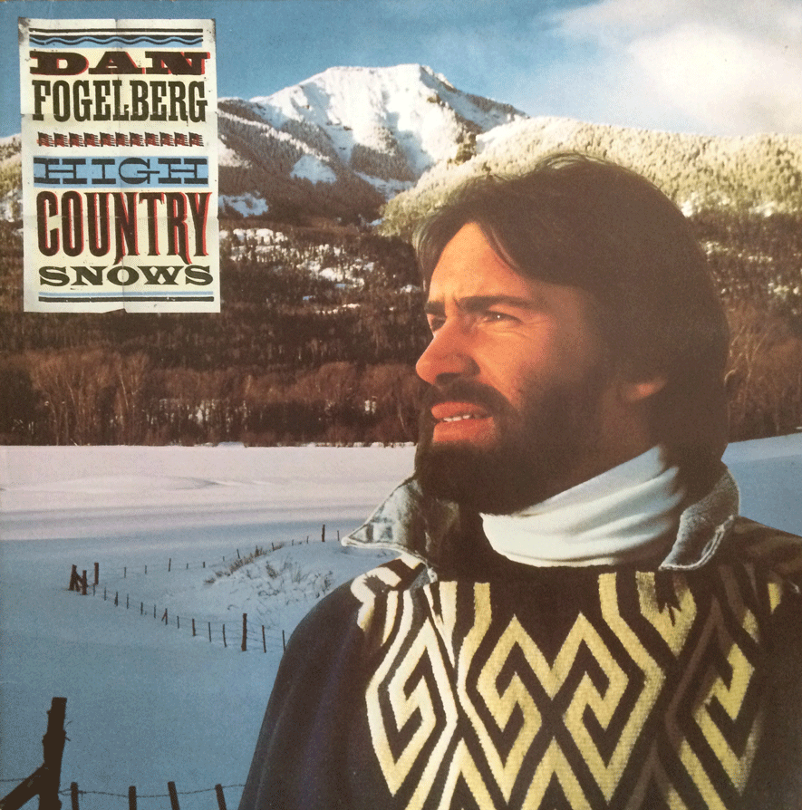 HIGH COUNTRY SNOWS - DAN FOGELBERG