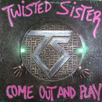 COME OUT AND PLAY - TWISTED SISTER